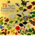 75 Birds, Bees Butterflies & Bugs to Knit and Crochet by Leslie Stanfield