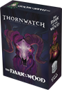 Thornwatch: Eyrewood Adventures - Dark of the Wood Expansion