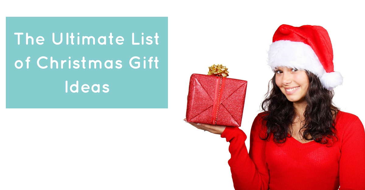 The Ultimate List of Christmas Gift Ideas