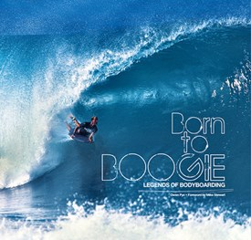 Born to Boogie - Legends of Bodyboarding