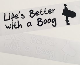 Life's Better with a Boog Sticker