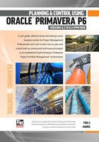 Project Planning and Control Using Oracle Primavera P6 Version 8.2 to 8.4 EPPM Web - Spiral