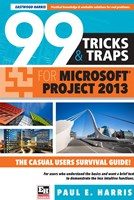 99 Tricks and Traps for Microsoft® Office Project 2013