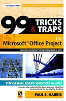 99 Tricks and Traps for Microsoft® Office Project