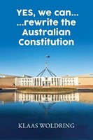 YES, we can… … rewrite the Australian Constitution