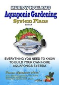 Aquaponic Gardening - Book of Plans: Series 1