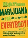 High Times Presents Marijuana for Everybody!