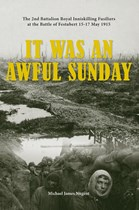 It Was An Awful Sunday - 2nd Battalion Royal Inniskilling Fusiliers