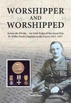 Worshipper And Worshipped: An Irish Padre Of The Great War (Paperback)