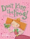 Don't Kiss the Frog! Large Hardcover Book