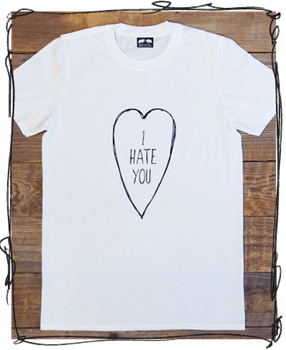 I Hate You - T-Shirt (3 Colours + Raglan available)