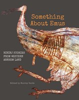 Something about emus: Bininj Kunwok Stories from Western Arnhem Land