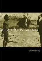 Cautious Silence, A: The politics of Australian anthropology