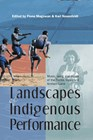 Landscapes of Indigenous performance: music, song and dance of the Torres Strait and Arnhem Land