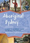 Aboriginal Sydney: A guide to important places of the past and present  Second Edition