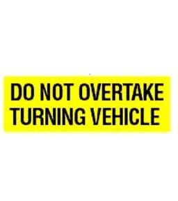 16000.RM31L DO NOT OVERTAKE TURNING VEHICLE METAL PLATE SIGN RM31L 300MM X 100MM ALLOY  REAR TRUCK MARKER SIGN WARNING 16000.012