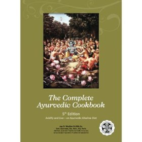 The Complete Ayurvedic Cookbook  5th Edition Jay D. Mulder