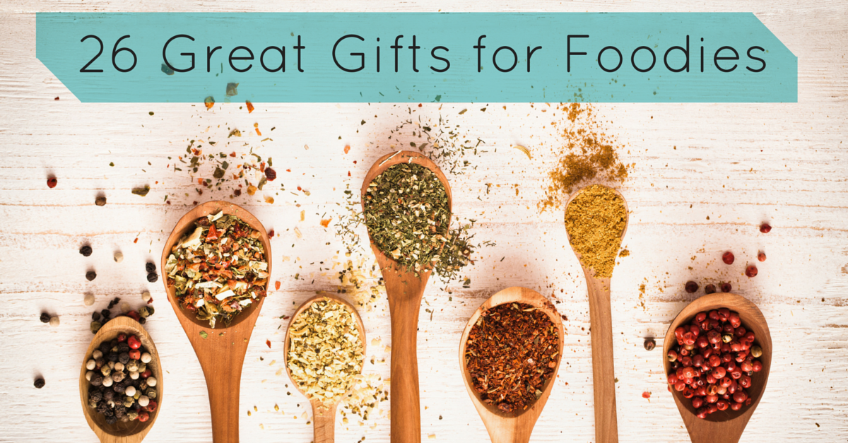26 Great Gifts for Foodies
