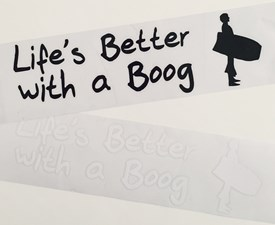 Lifes Better with a Boog