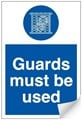 Guards Must be Used Sign LARGE - 400 x 600Hmm - Self Adhesive Vinyl - [AS-MA62-SAV]
